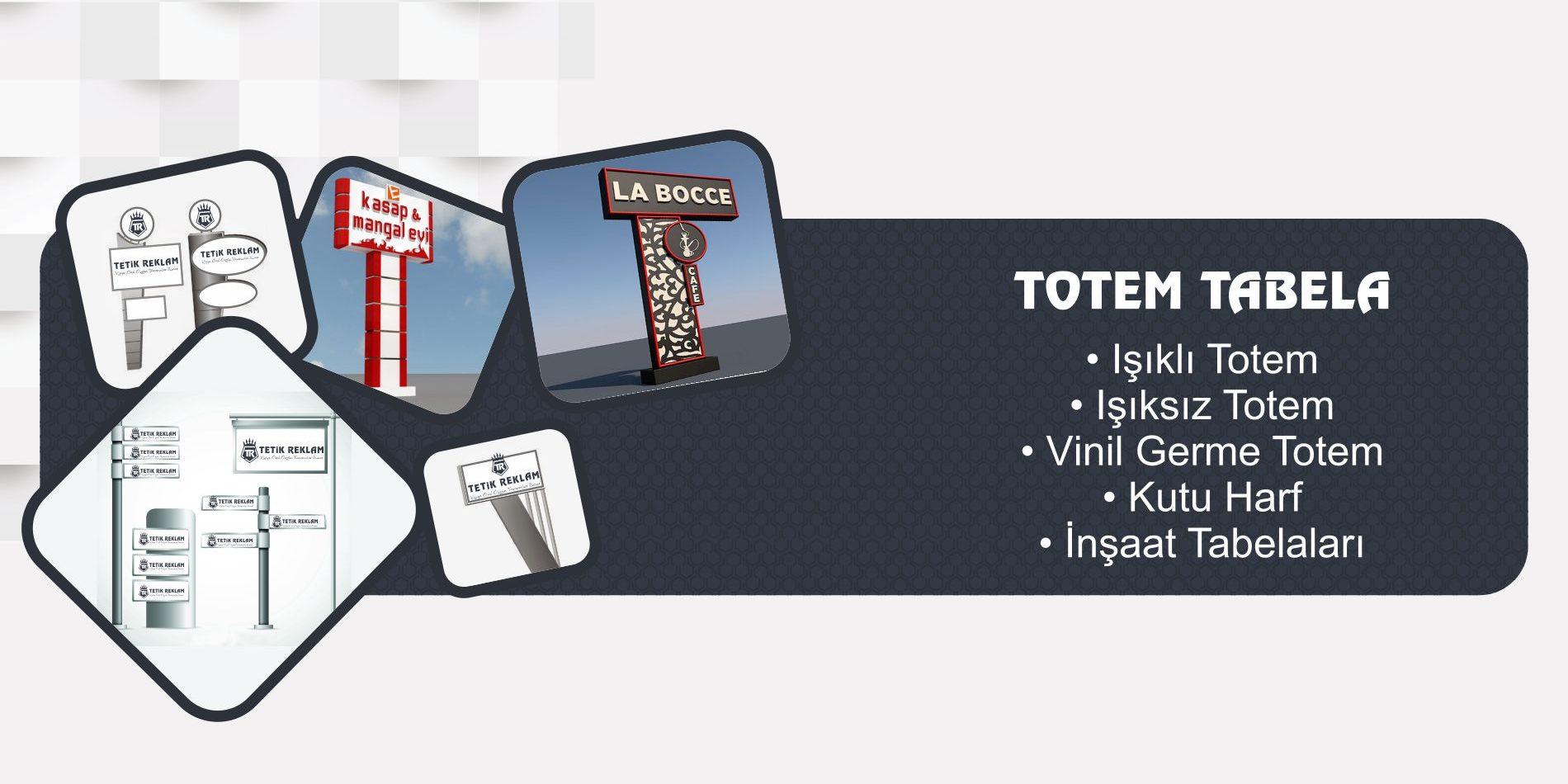 ankara totem tabela, totem tabela fiyatları, ışıklı totem tabela çeşitleri, totem tabela nedir, tetik reklam ankara